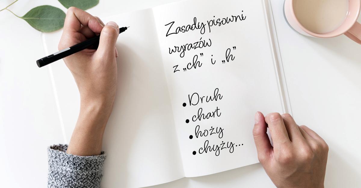 """Zasady pisowni ch i h. Kiedy piszemy """"ch"""", a kiedy """"h""""? Polszczyzna.pl"""