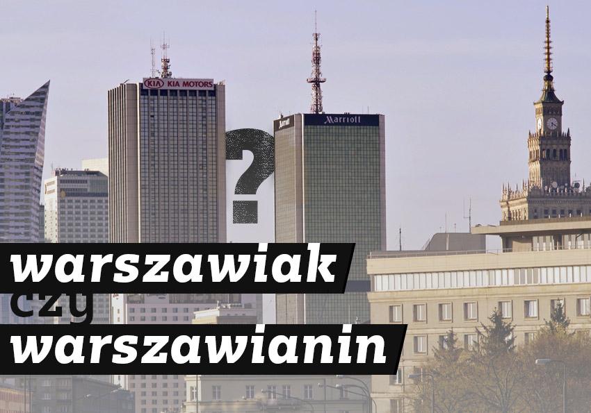 Warszawiak czy warszawianin? Krakowiak czy krakowianin? - Polszczyzna.pl