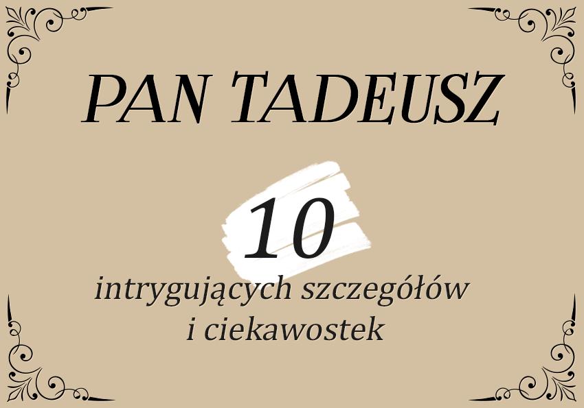 Pan Tadeusz – 10 intrygujących szczegółów i ciekawostek - Polszczyzna.pl