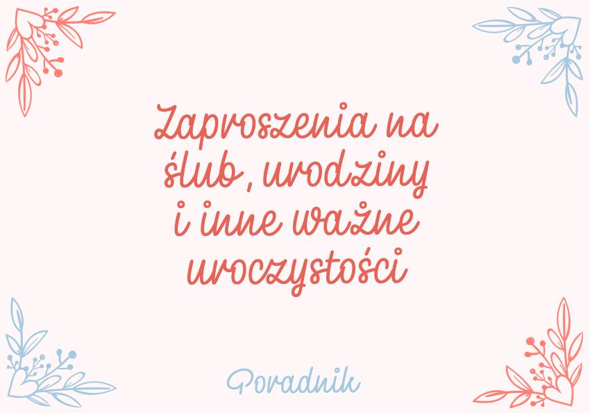Zaproszenia na ślub, urodziny i inne ważne uroczystości – jak je wypisać? Poradnik - Polszczyzna.pl