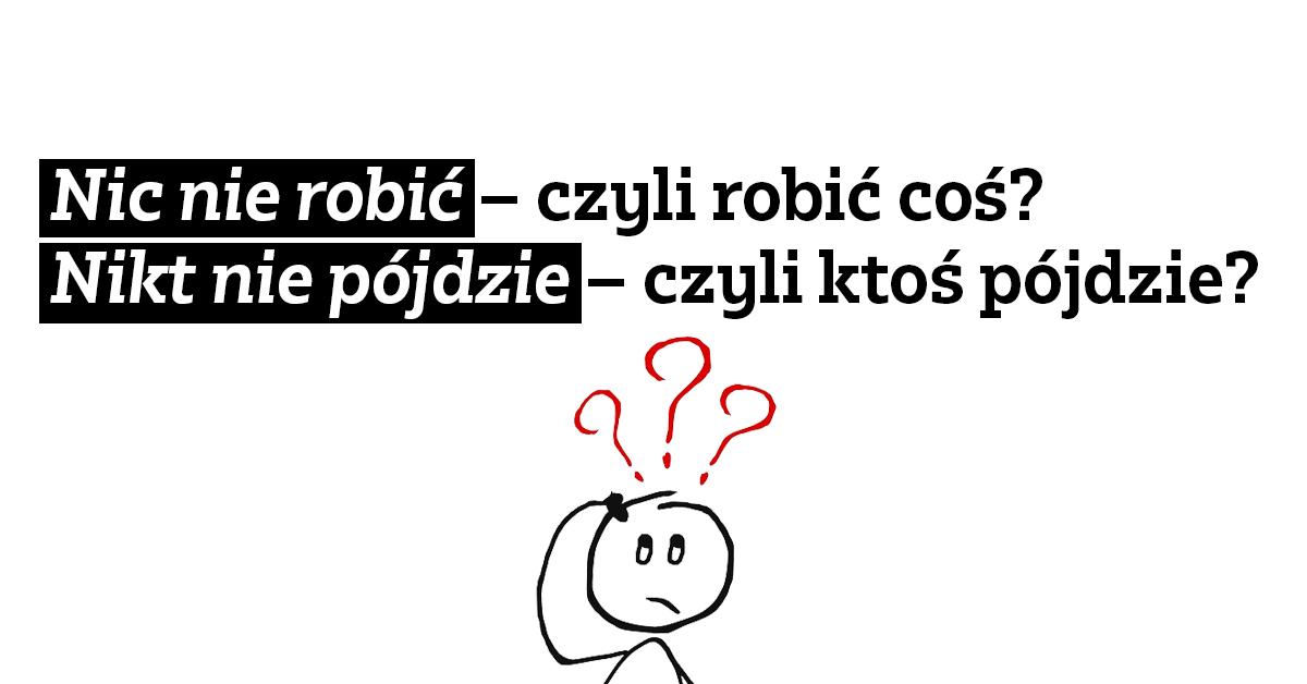 Nikt nic nie wie – podwójna negacja w języku polskim (podwójne przeczenie)
