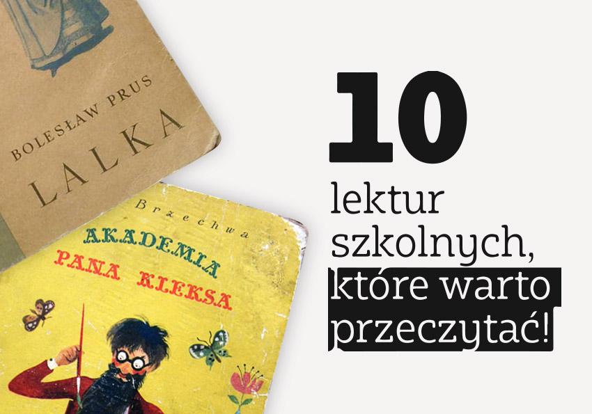 Lektury szkolne, które warto przeczytać. 10 wybranych lektur - Polszczyzna.pl