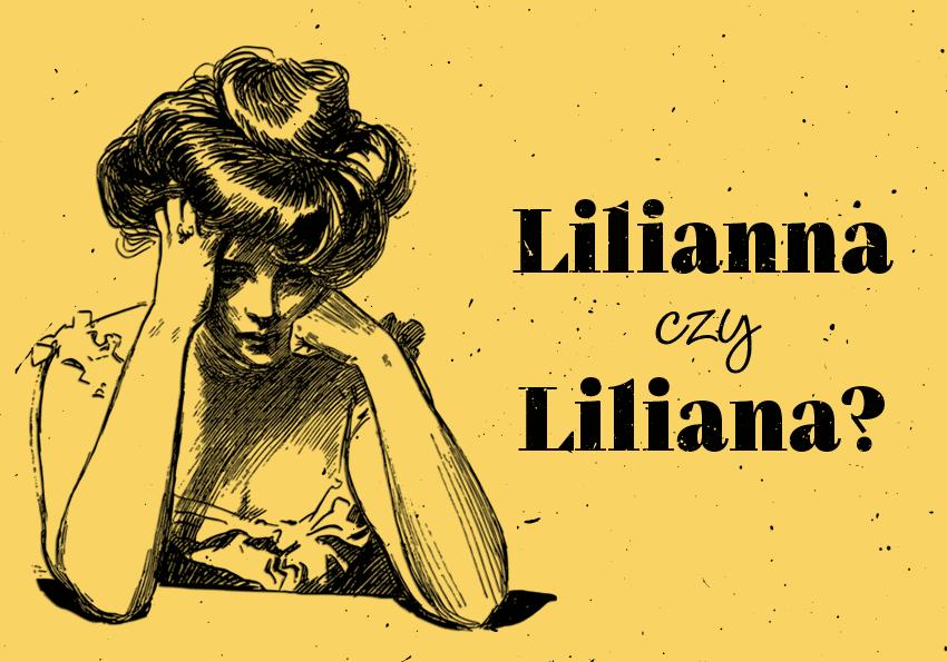 Liliana czy Lilianna? Paula czy Paulina? Imiona mylone oraz imiona w kilku wariantach