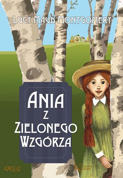 Ania z Zielonego Wzgórza - Najpiękniejsza książka dla dzieci, czyli Wasze ulubione lektury z dzieciństwa