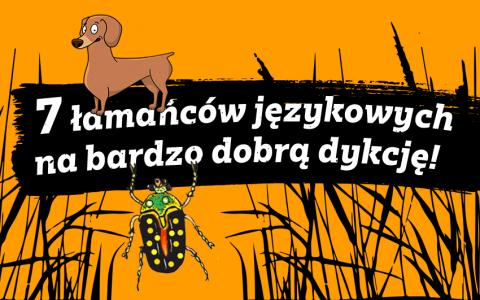 Łamańce językowe Małgorzaty Strzałkowskiej, czyli ćwiczenia na dobrą dykcję - Polszczyzna.pl