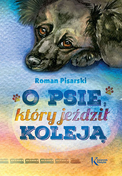 O psie, który jeździł koleją - Najpiękniejsza książka dla dzieci, czyli Wasze ulubione lektury z dzieciństwa