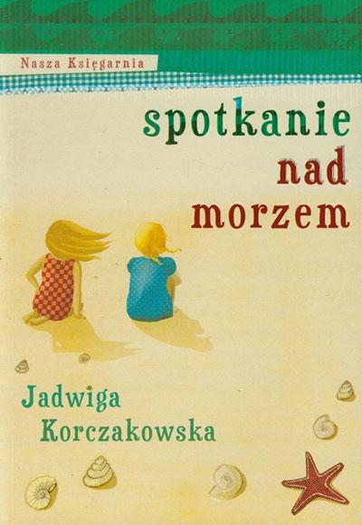 Spotkanie-nad-morzem-Najpiękniejsza książka dla dzieci, czyli Wasze ulubione lektury z dzieciństwa