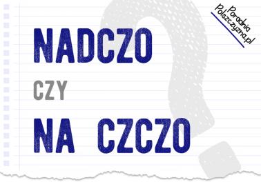 Nadczo, nad czczo czy na czczo – jak poprawnie zapisać to wyrażenie? - Polszczyzna.pl