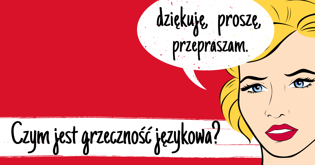 Czym jest grzeczność językowa? Czy znasz jej zasady? - Polszczyzna.pl