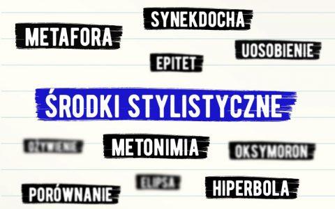 Środki stylistyczne, które warto znać. Przykłady i wyjaśnienia - Polszczyzna.pl