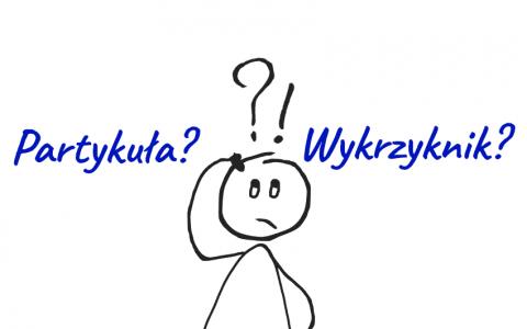 Partykuła-i-wykrzyknik-–-niepozorne-i-nieodmienne-części-mowy.-Czemu-w-ogóle-służą - Polszczyzna.pl