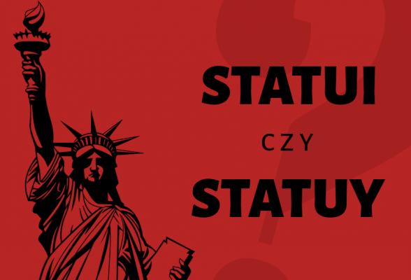 Statua, ale statuy czy statui? Jak odmienić słowo statua przez przypadki? Polszczyzna.pl