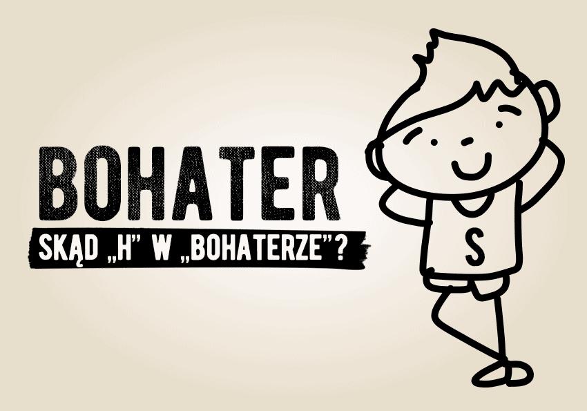 """Bohater – nietypowa pisownia. Wyjaśniamy, skąd """"h"""" w """"bohaterze"""" - Polszczyzna.pl"""