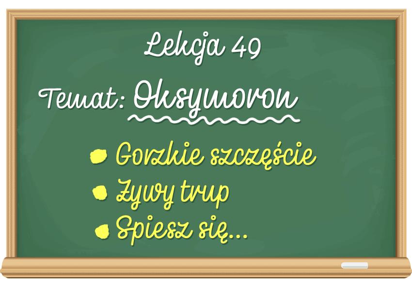 Oksymoron – środek stylistyczny, który warto znać! Definicja i przykłady - Polszczyzna.pl