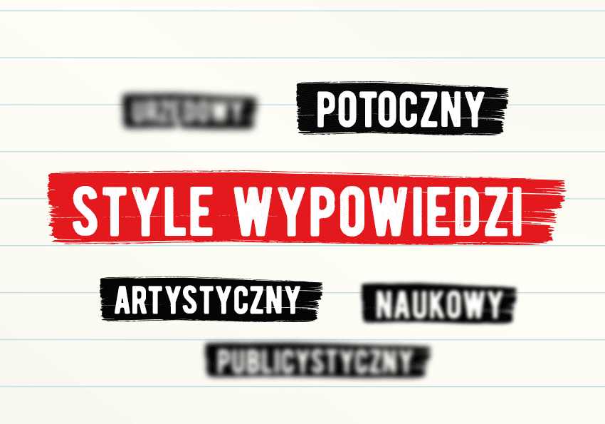 Style wypowiedzi – powtórka do matury (i nie tylko!) - Polszczyzna.pl