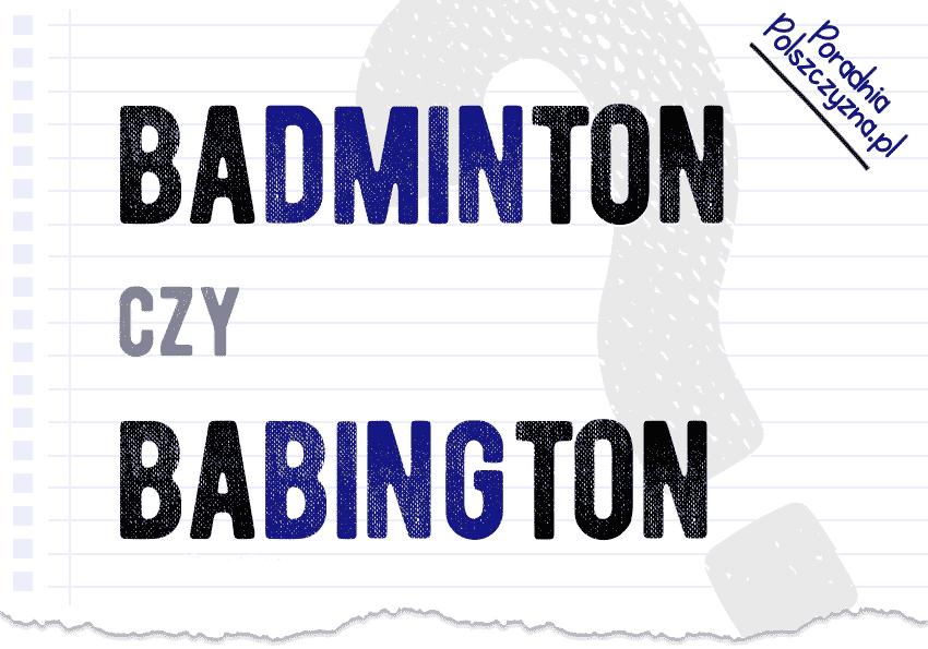 Badminton czy babington – jak właściwie nazywa się ten sport? Polszczyzna.pl