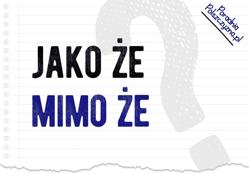 Jako że, mimo że i wiele innych tego typu zespoleń a przecinki - Polszczyzna.pl