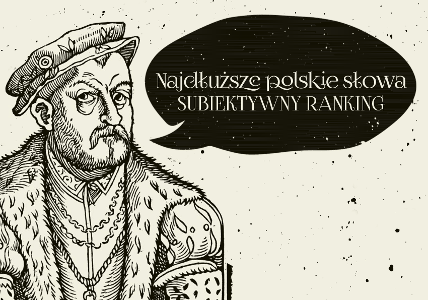 Najdłuższe polskie słowa – subiektywny ranking - Polszczyzna.pl