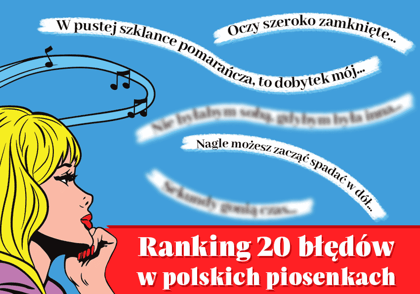 Błędy w polskich piosenkach - ranking wpadek językowych