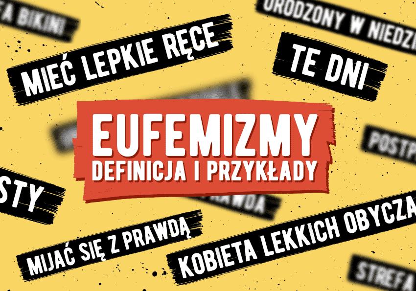 Eufemizmy i eufemizm. Definicja i przykłady - Polszczyzna.pl