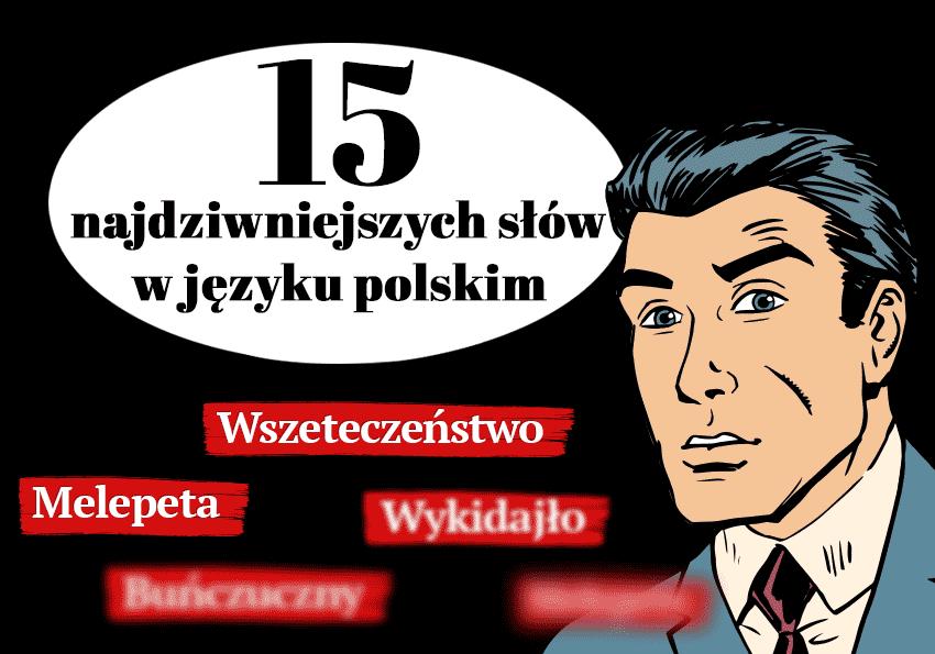Najdziwniejsze słowa w języku polskim - Polszczyzna.pl