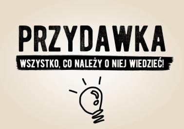 Przydawka – wszystko, co chcielibyście o niej wiedzieć! - Polszczyzna.pl