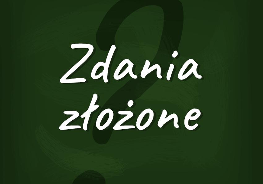 Zdania złożone czym są podział zdania składowe - Polszczyzna.pl