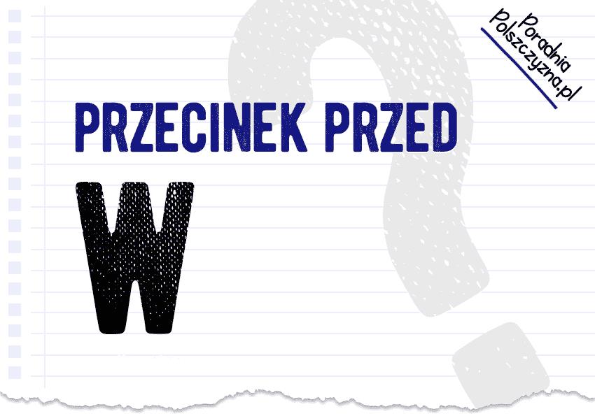 Przecinek przed w – potrzebny czy nie? - Polszczyzna.pl