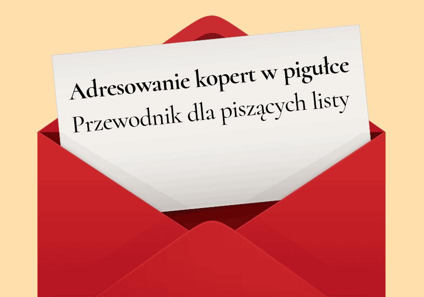 Adresowanie kopert w pigułce – przewodnik dla piszących listy - Polszczyzna.pl