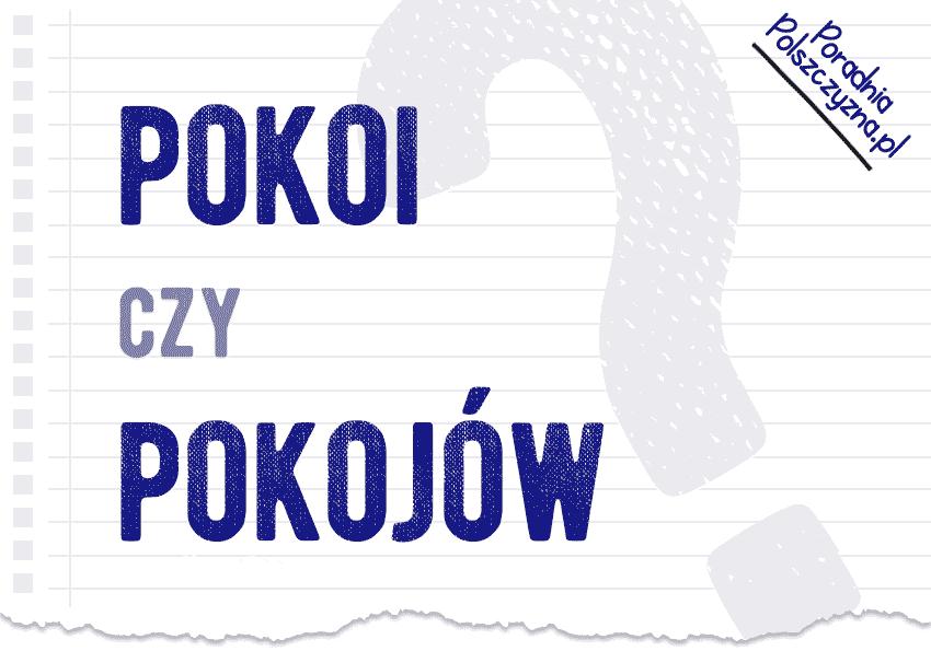 Pokoi czy pokojów? Oto jest pytanie! - Polszczyzna.pl