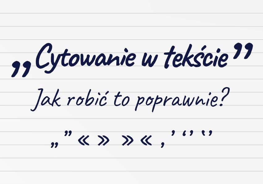 Cytowanie w tekście ‒ jak robić to dobrze? - Polszczyzna.pl