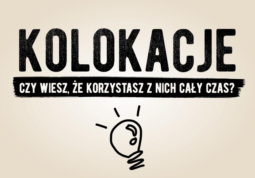 Czym są kolokacje? Definicja, przykłady, wyjaśnienie - Polszczyzna.pl