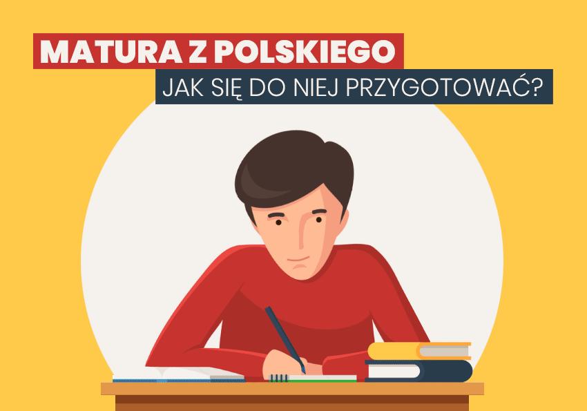Matura z polskiego – czyli jak się do niej przygotować, aby osiągnąć sukces - Polszczyzna.pl