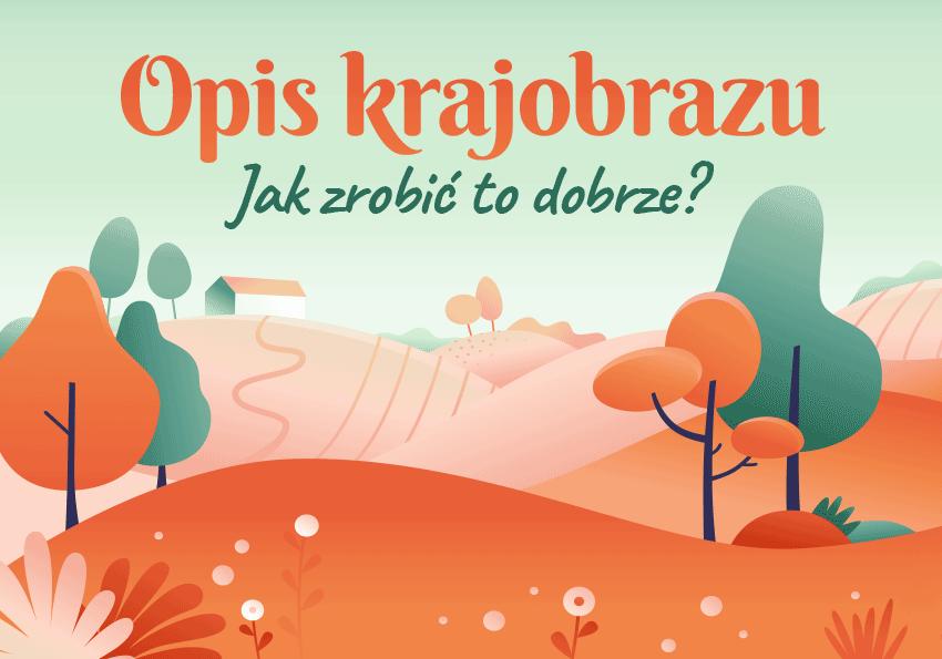 Opis krajobrazu – jak zrobić to dobrze? Przykłady - Polszczyzna.pl
