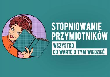 Stopniowanie przymiotników – wszystko, co powinniście o tym wiedzieć - Polszczyzna.pl