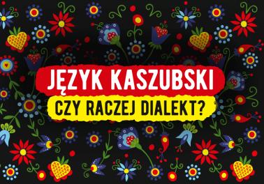 Język kaszubski czy raczej dialekt kaszubski? - Polszczyzna.pl