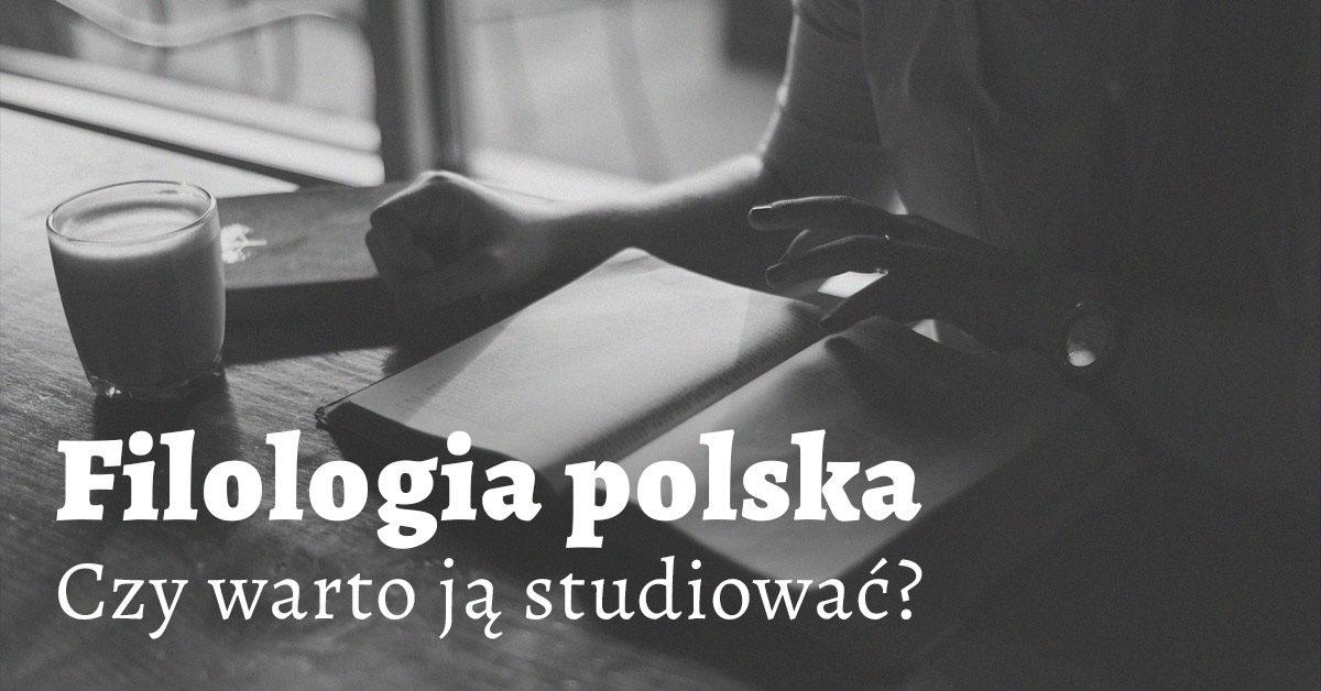 Filologia polska. Czy warto ją studiować? - Polszczyzna.pl