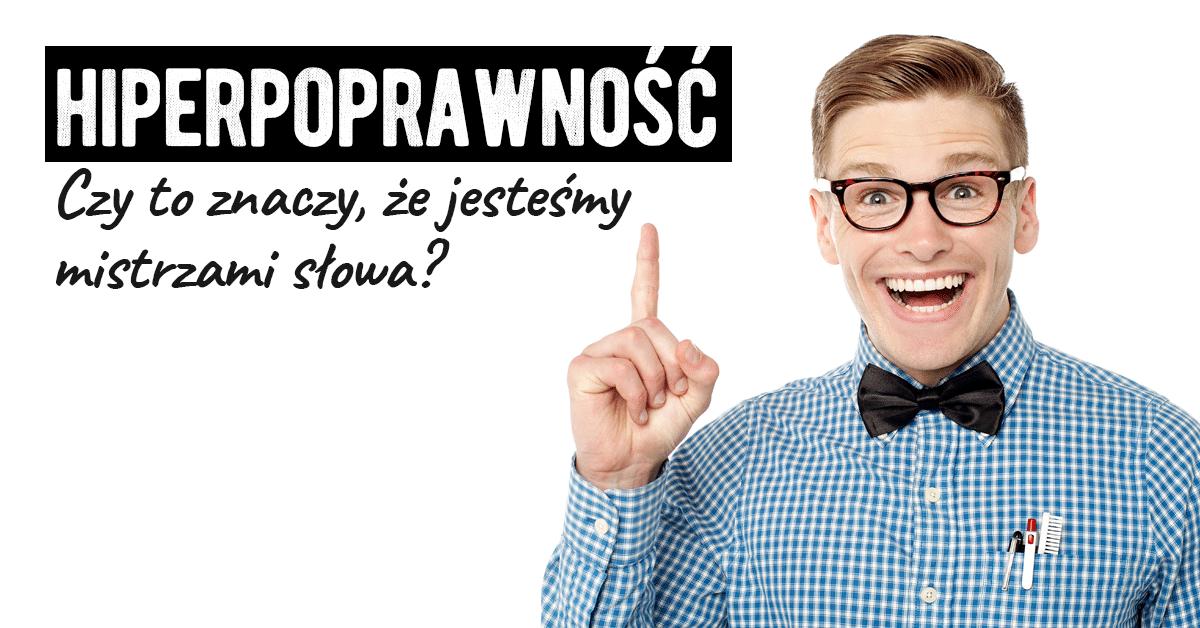 Hiperpoprawność - definicja, przykład, wyjaśnienie - Polszczyzna.pl
