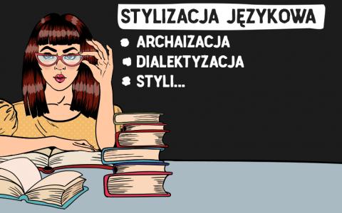 Stylizacja językowa, odmiany, przykłady, definicja - Polszczyzna.pl