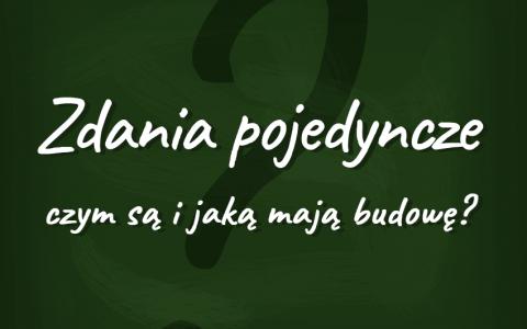 Zdania pojedyncze – czym są i jaką mają budowę - Polszczyzna.pl