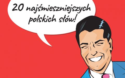20 najśmieszniejszych polskich słów - Polszczyzna.pl