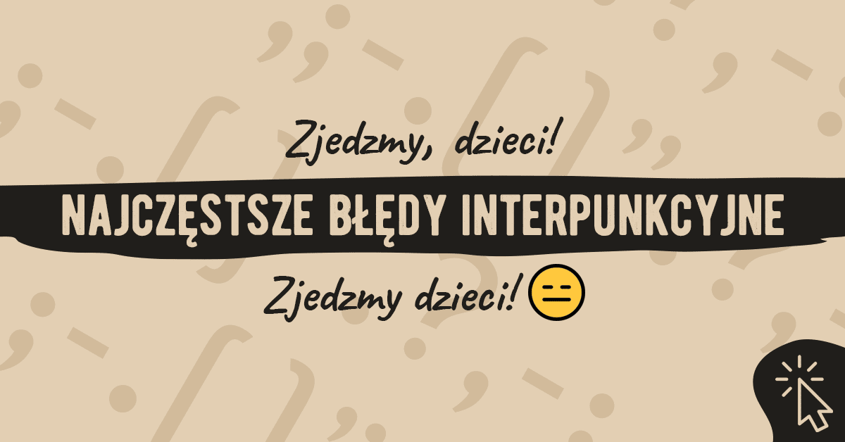 Najczęstsze błędy interpunkcyjne przykłady Polszczyzna.pl