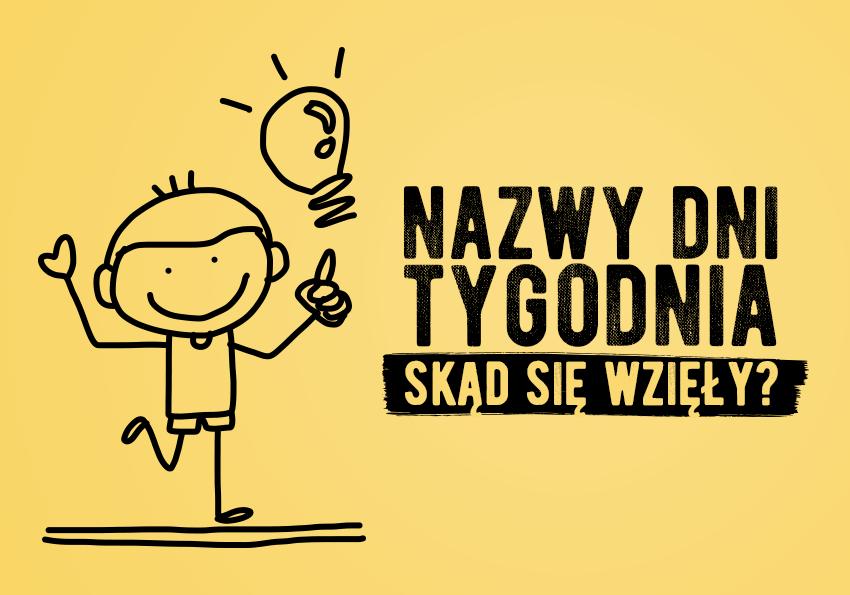 Nazwy dni tygodnia - sprawdź, skąd wzięły się nazwy poszczególnych - Polszczyzna.pl