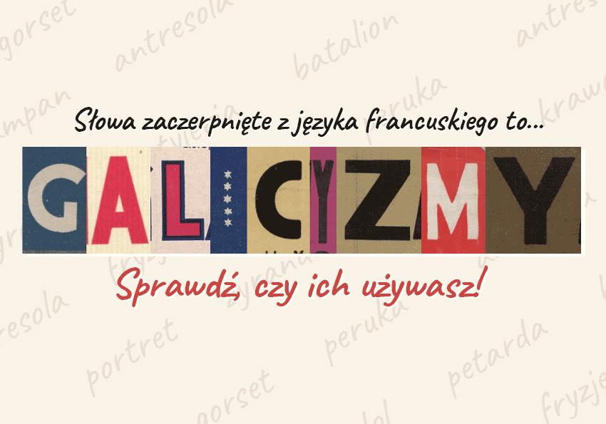 Galicyzmy definicja przykłady francuski zapożyczenia Polszczyzna.pl