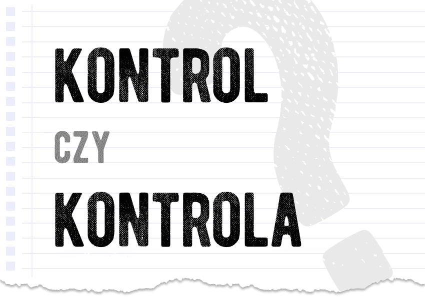 Kontrol czy kontrola wyjaśnienie definicja odpowiedź Polszczyzna.pl