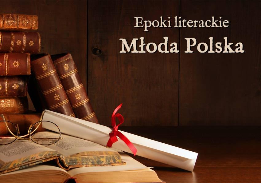 Młoda Polska epoki literackie wyjaśnienie przykłady definicja matura Polszczyzna.pl
