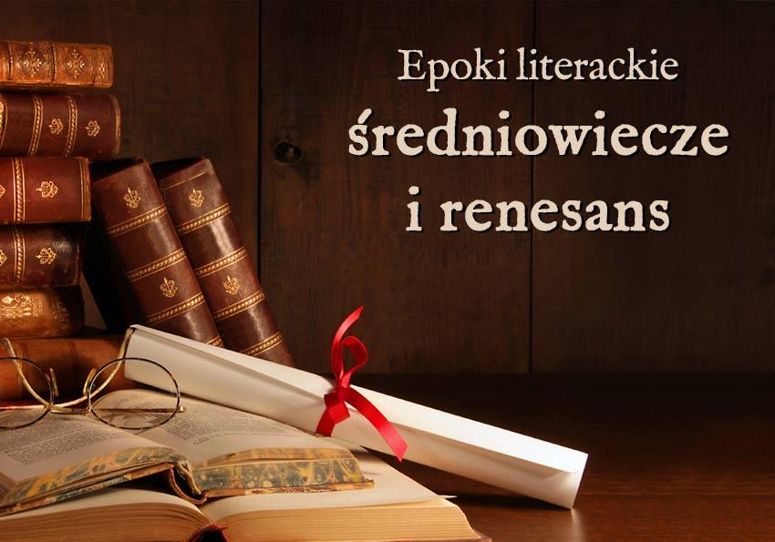 średniowiecze renesans odrodzenie epoki literackie wyjaśnienie przykłady definicja matura Polszczyzna.pl