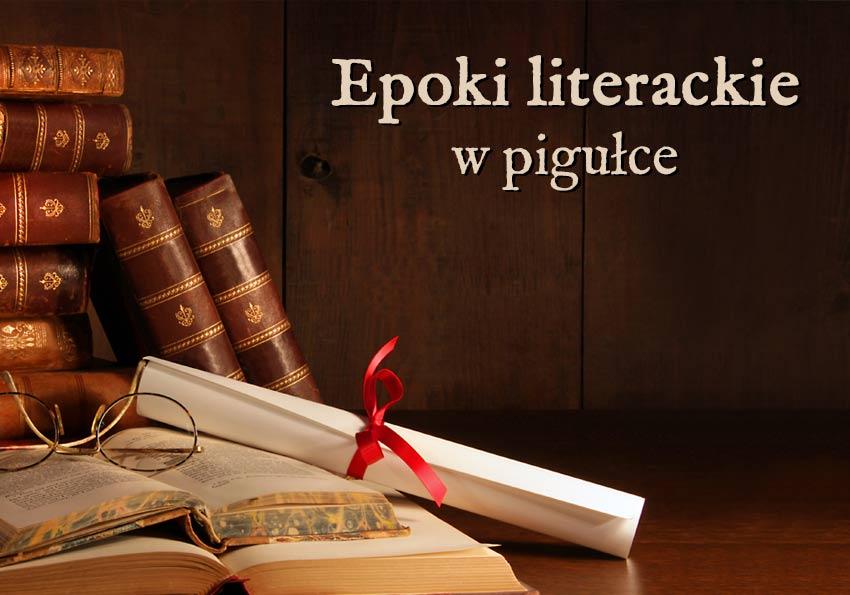 epoki literackie w pigułce podsumowanie wyjaśnienie przykłady definicja matura Polszczyzna.pl