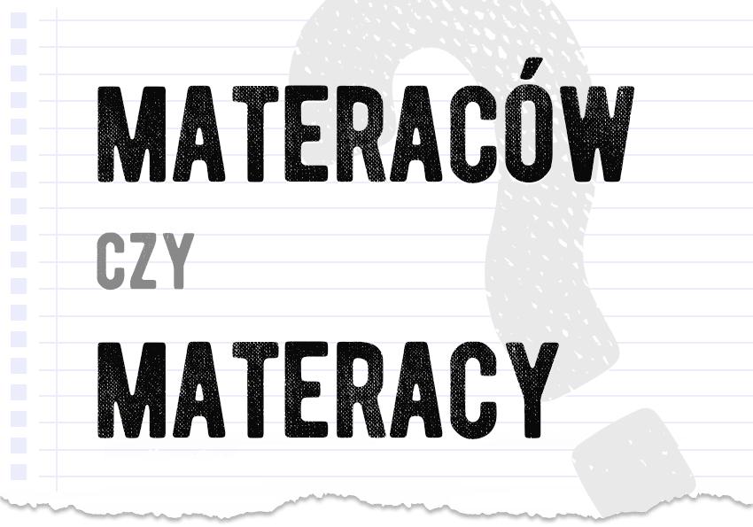 Materaców czy materacy poprawna forma pytanie rozwiązanie odpowiedź wyjaśnienie przykłady Polszczyzna.pl