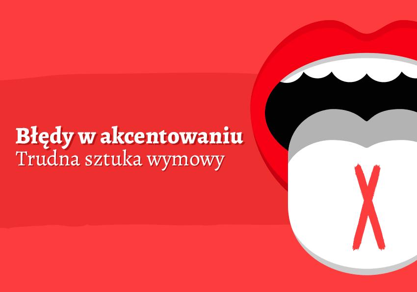 błędy w akcentowaniu jak poprawnie akcentować Polszczyzna.pl